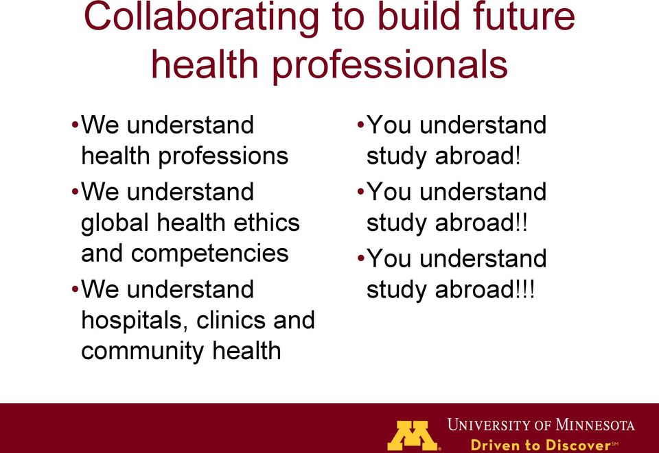 competencies We understand hospitals, clinics and community health