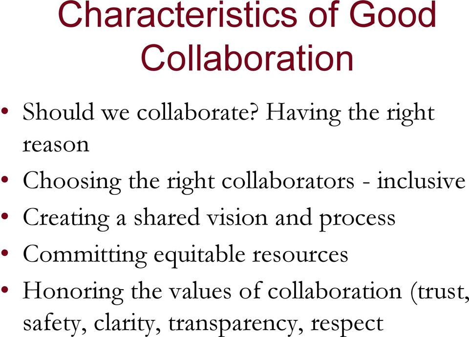 Creating a shared vision and process Committing equitable resources