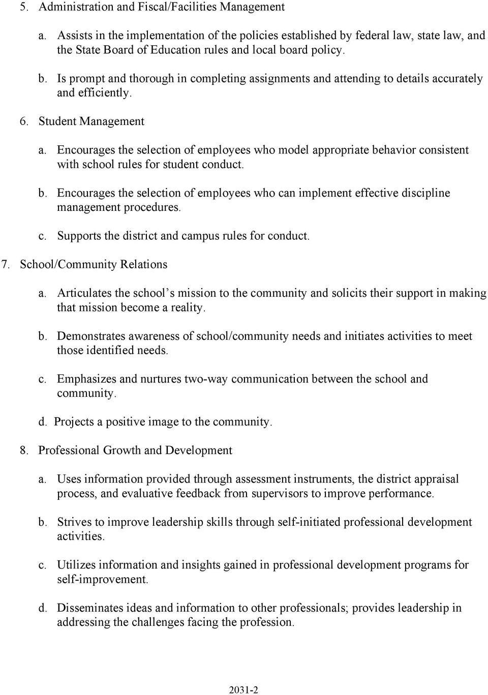 6. Student Management a. Encourages the selection of employees who model appropriate behavior consistent with school rules for student conduct. b. Encourages the selection of employees who can implement effective discipline management procedures.