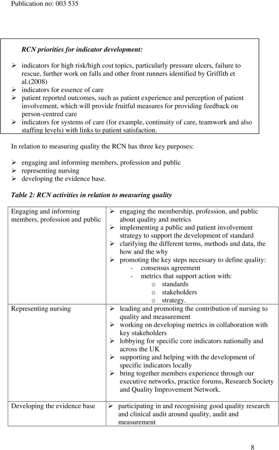 (2008) indicators for essence of care patient reported outcomes, such as patient experience and perception of patient involvement, which will provide fruitful measures for providing feedback on