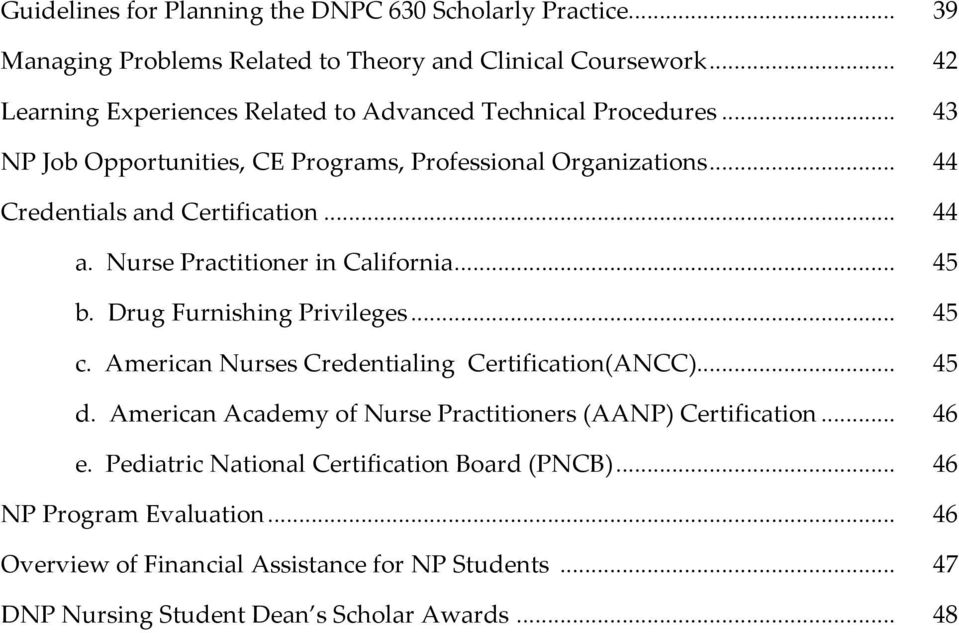 .. 44 a. Nurse Practitioner in California... 45 b. Drug Furnishing Privileges... 45 c. American Nurses Credentialing Certification(ANCC)... 45 d.