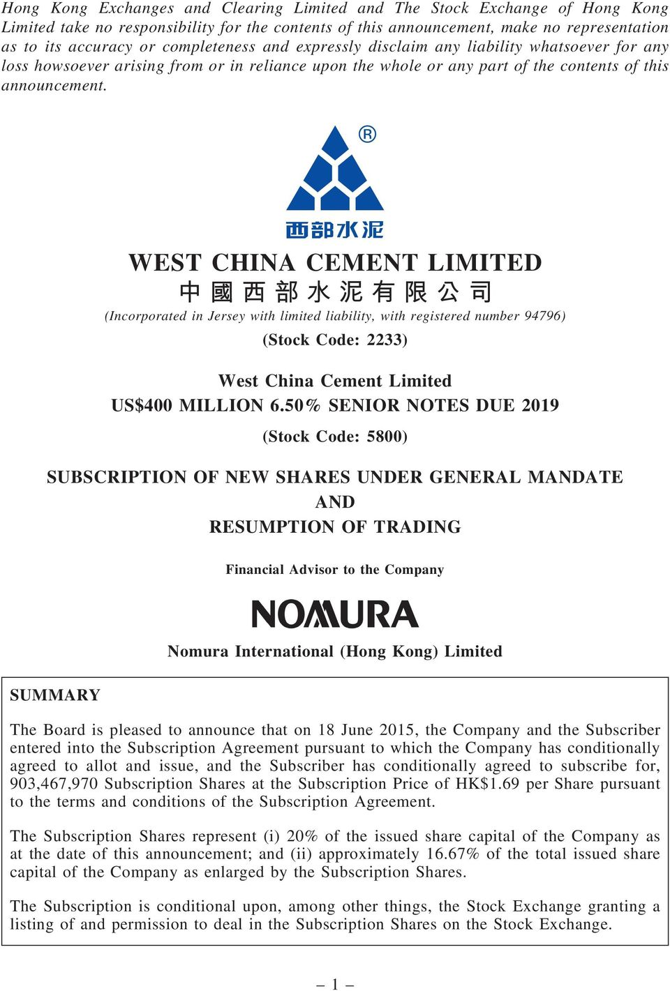 WEST CHINA CEMENT LIMITED 中 國 西 部 水 泥 有 限 公 司 (Incorporated in Jersey with limited liability, with registered number 94796) (Stock Code: 2233) West China Cement Limited US$400 MILLION 6.