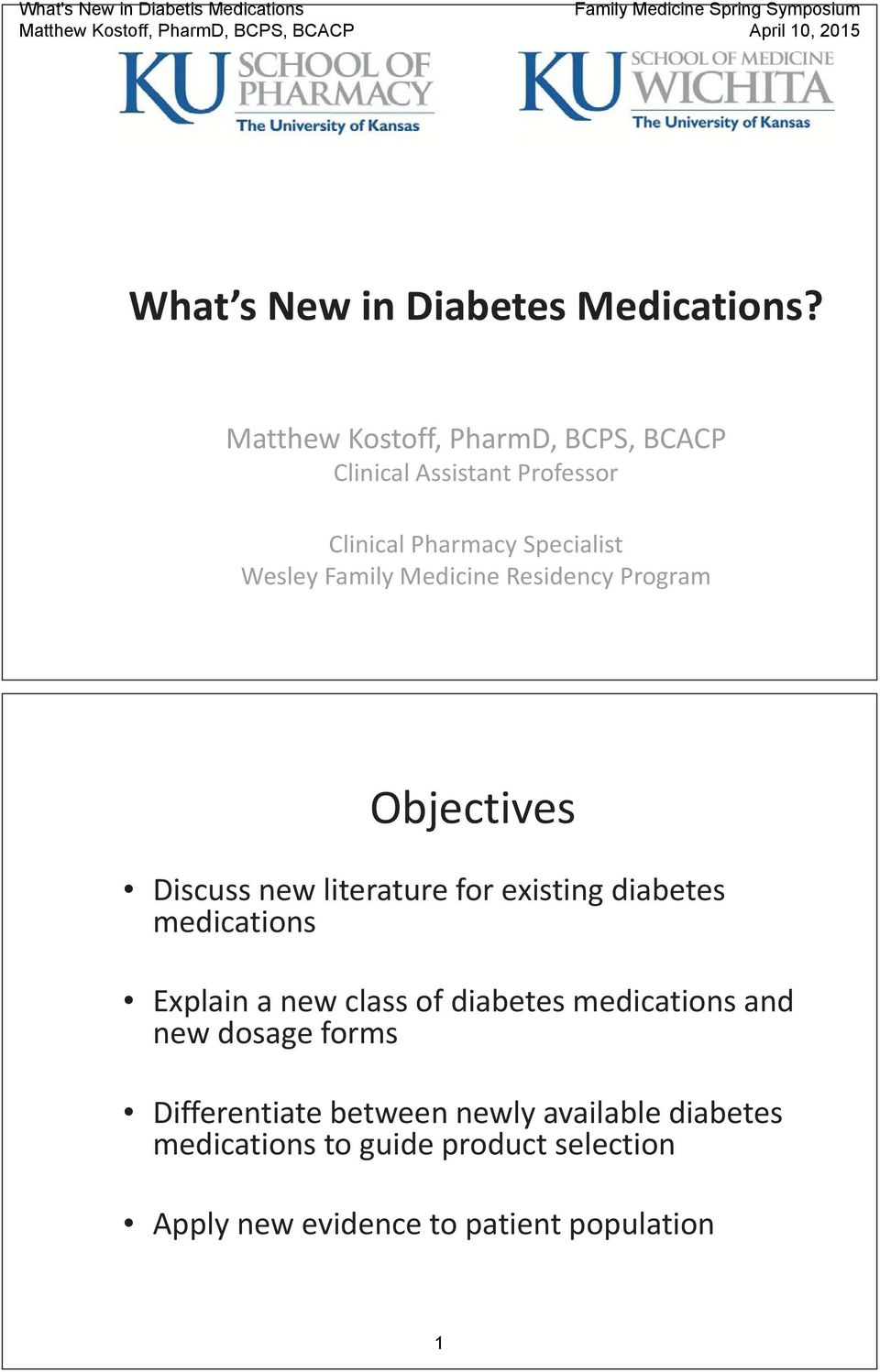 Medicine Residency Program Objectives Discuss new literature for existing diabetes medications Explain a new