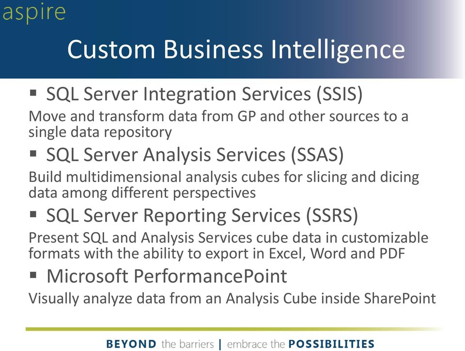 different perspectives SQL Server Reporting Services (SSRS) Present SQL and Analysis Services cube data in customizable formats