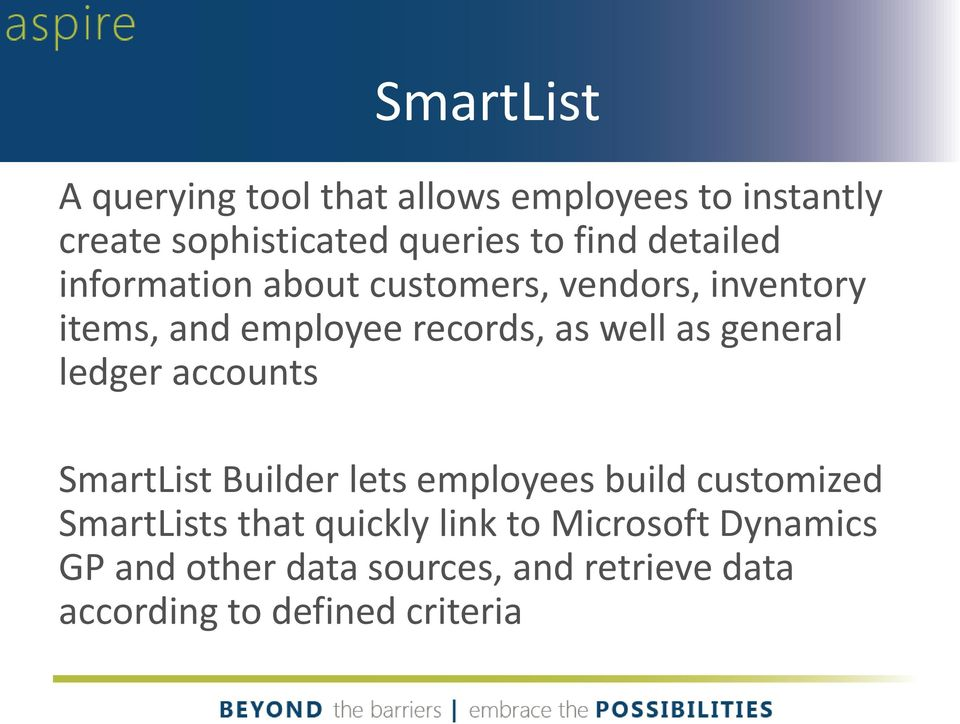general ledger accounts SmartList Builder lets employees build customized SmartLists that quickly