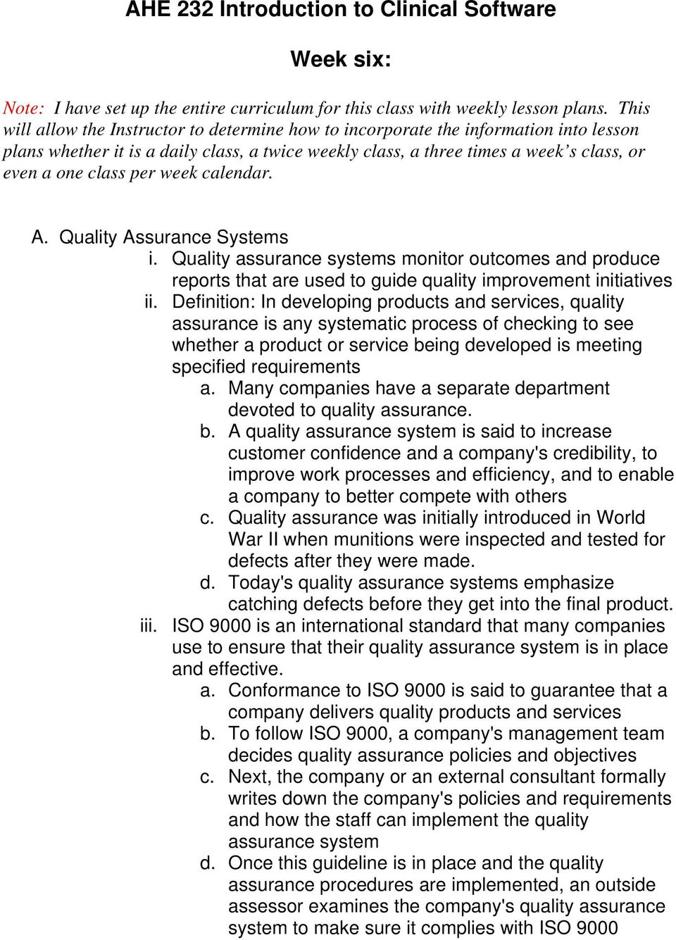 per week calendar. A. Quality Assurance Systems i. Quality assurance systems monitor outcomes and produce reports that are used to guide quality improvement initiatives ii.