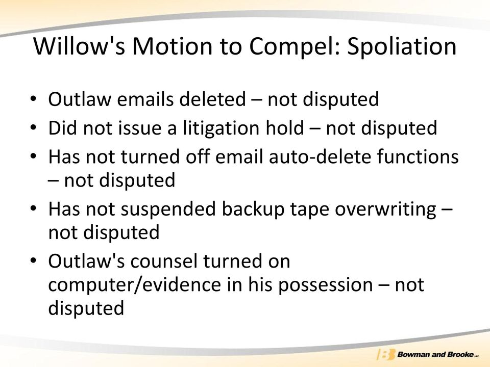 auto-delete functions not disputed Has not suspended backup tape overwriting