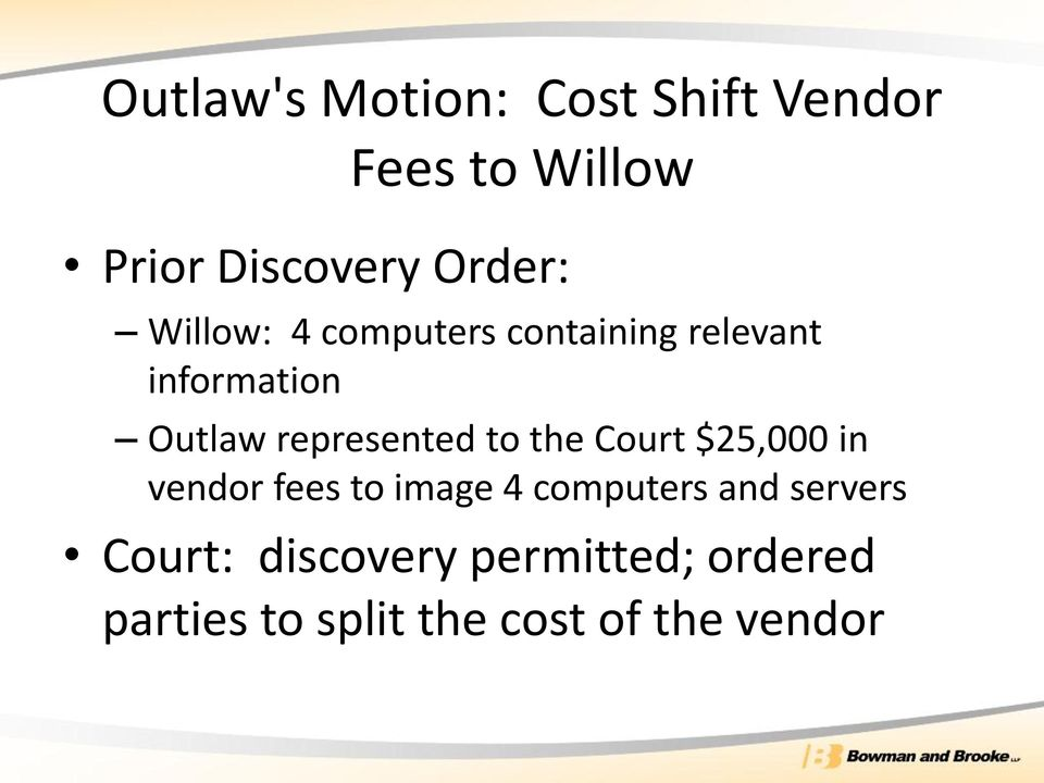 represented to the Court $25,000 in vendor fees to image 4 computers