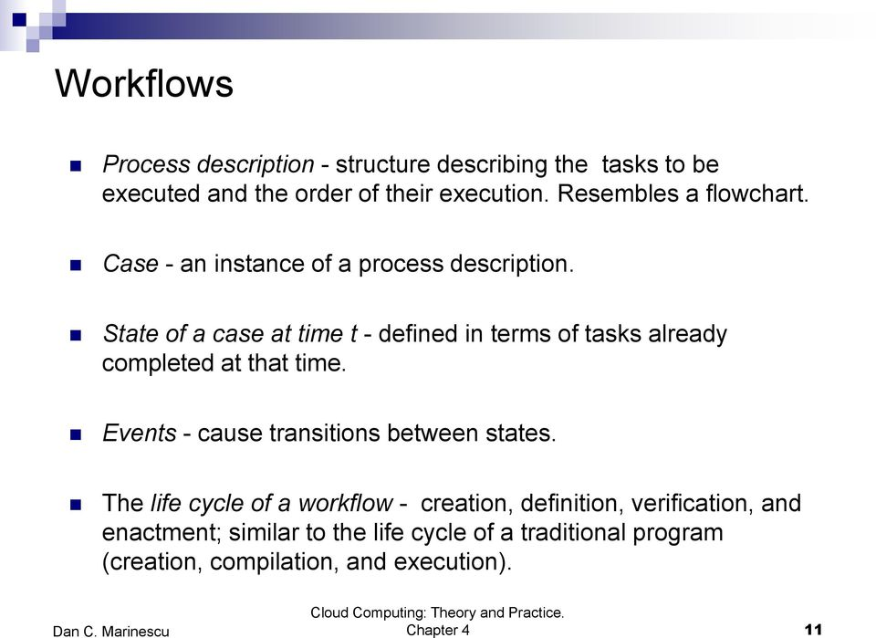 State of a case at time t - defined in terms of tasks already completed at that time.