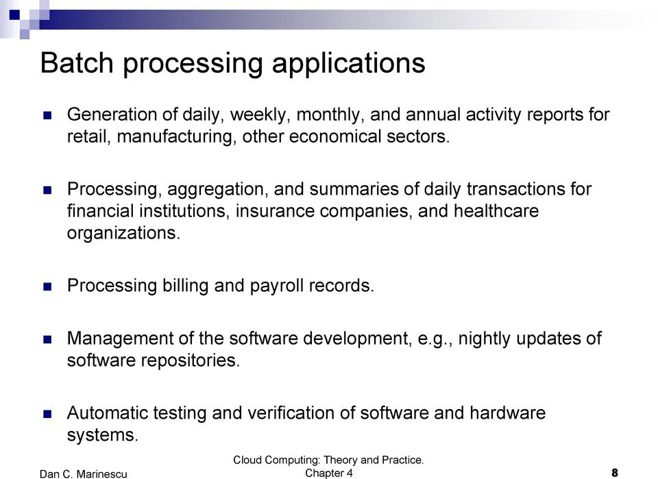 Processing, aggregation, and summaries of daily transactions for financial institutions, insurance companies, and healthcare