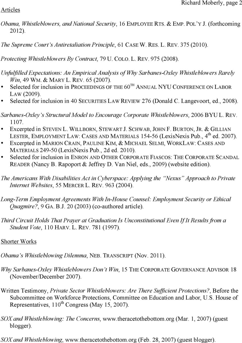 & MARY L. REV. 65 (2007). Selected for inclusion in PROCEEDINGS OF THE 60 TH ANNUAL NYU CONFERENCE ON LABOR LAW (2009). Selected for inclusion in 40 SECURITIES LAW REVIEW 276 (Donald C.