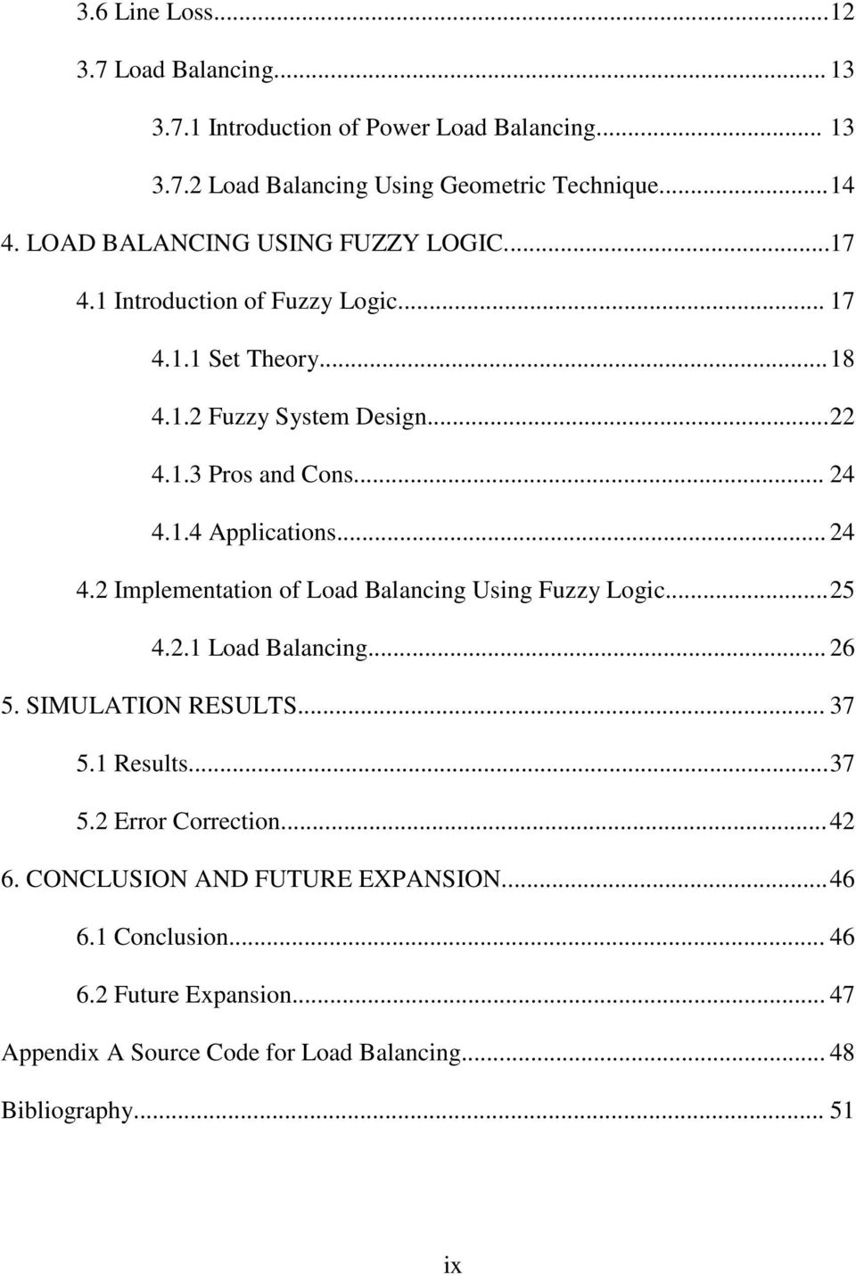 .. 24 4.2 Implementation of Load Balancing Using Fuzzy Logic... 25 4.2.1 Load Balancing... 26 5. SIMULATION RESULTS... 37 5.1 Results... 37 5.2 Error Correction.