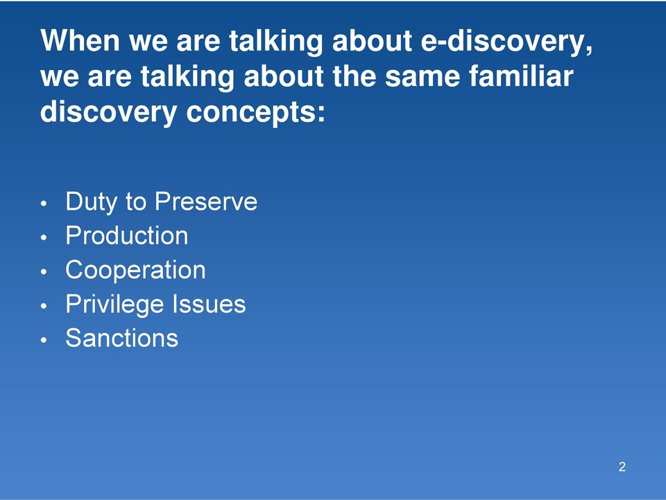 discovery concepts: Duty to Preserve