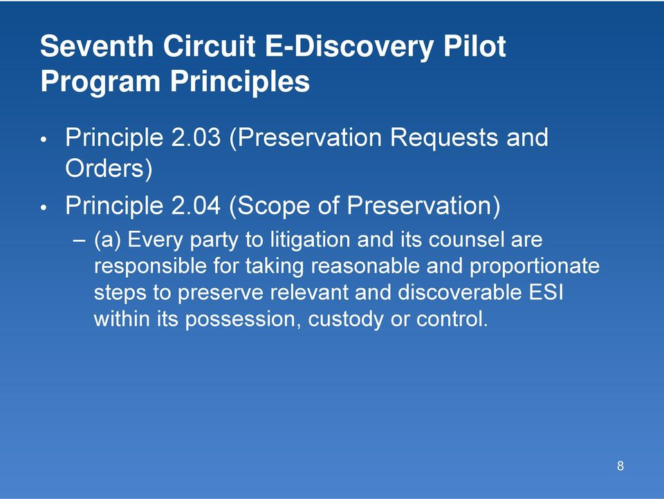 04 (Scope of Preservation) (a) Every party to litigation and its counsel are