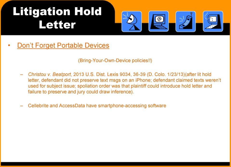 1/23/13)(after lit hold letter, defendant did not preserve text msgs on an iphone; defendant claimed texts weren t