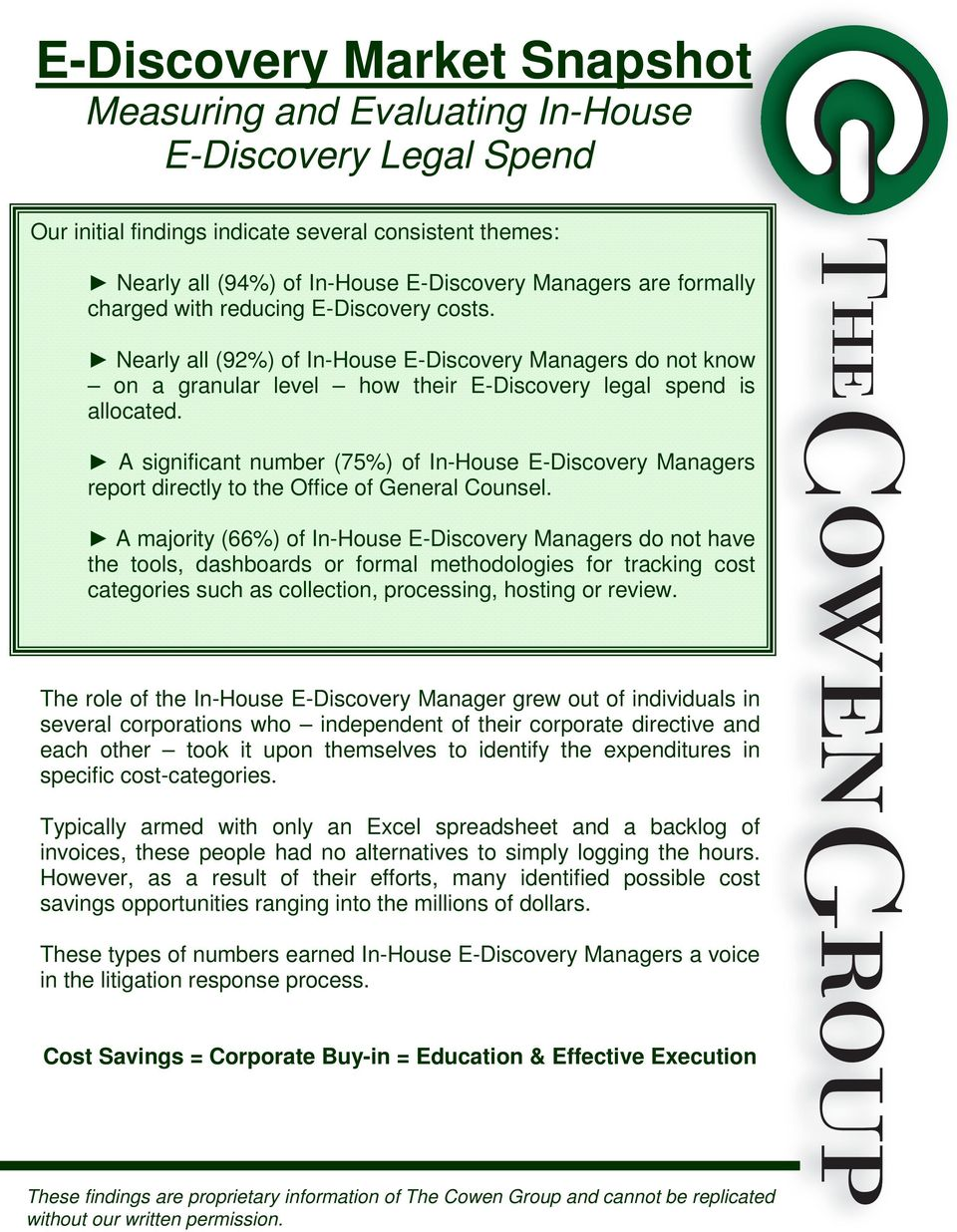 A significant number (75%) of In-House E-Discovery Managers report directly to the Office of General Counsel.