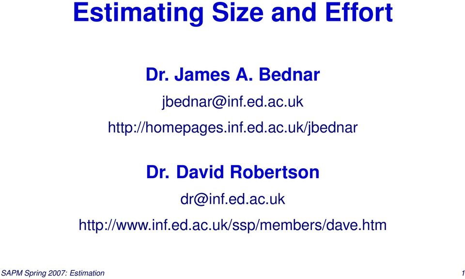 David Robertson dr@inf.ed.ac.uk http://www.inf.ed.ac.uk/ssp/members/dave.