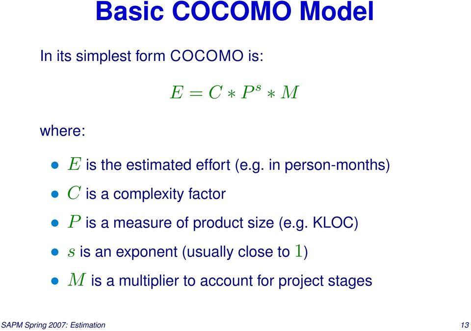 in person-months) C is a complexity factor P is a measure of product size (e.