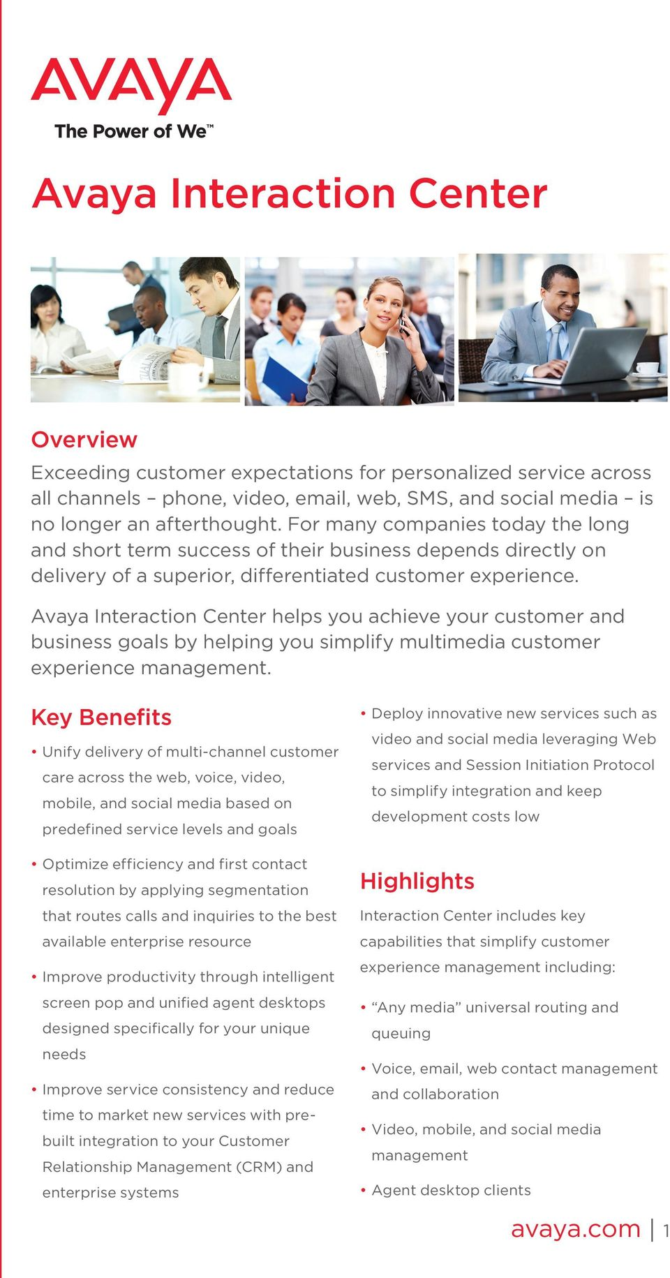 Avaya Interaction Center helps you achieve your customer and business goals by helping you simplify multimedia customer experience management.