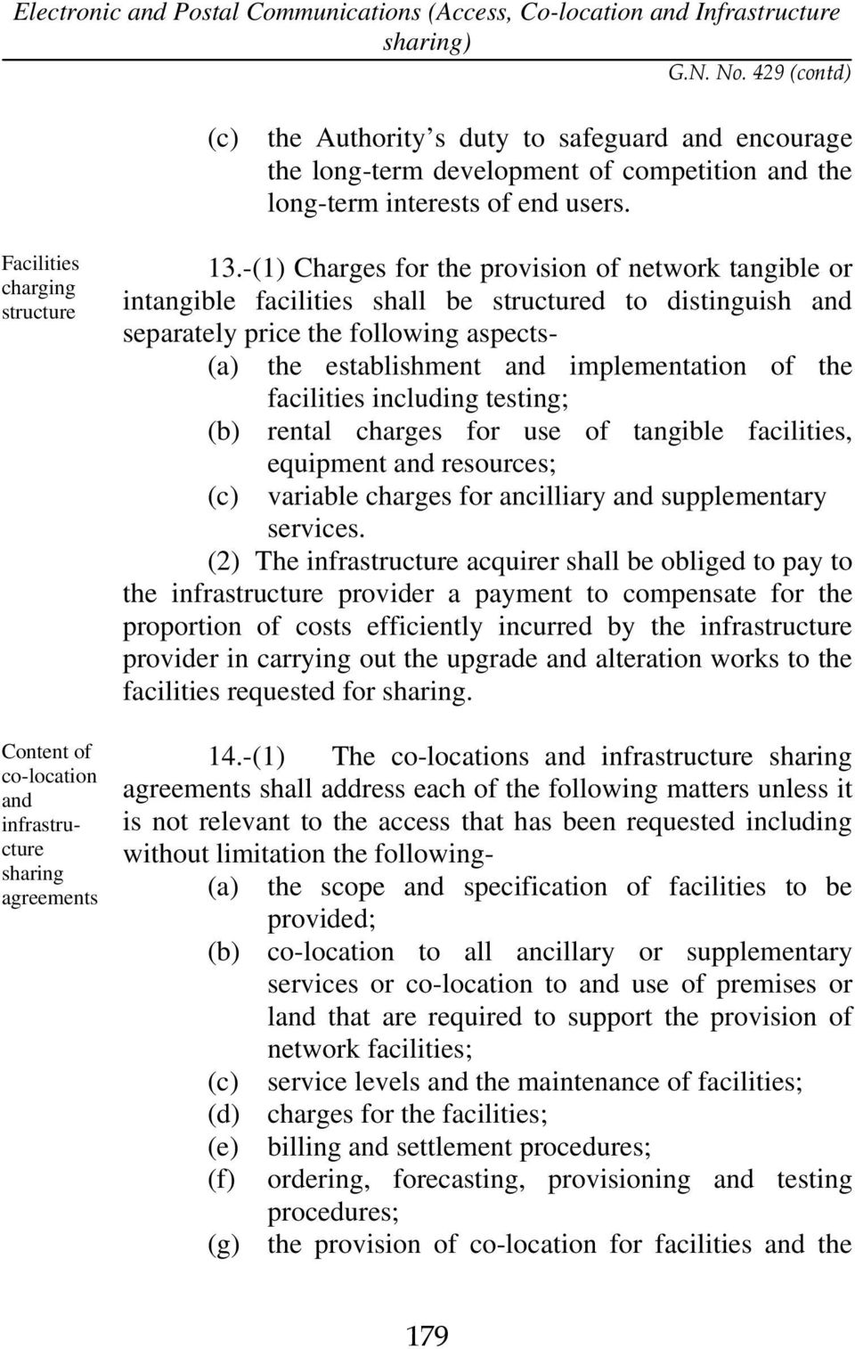 -(1) Charges for the provision of network tangible or intangible facilities shall be structured to distinguish and separately price the following aspects- (a) the establishment and implementation of