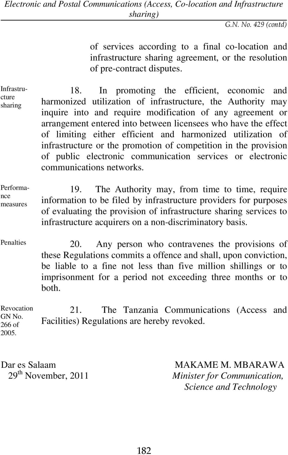 licensees who have the effect of limiting either efficient and harmonized utilization of infrastructure or the promotion of competition in the provision of public electronic communication services or