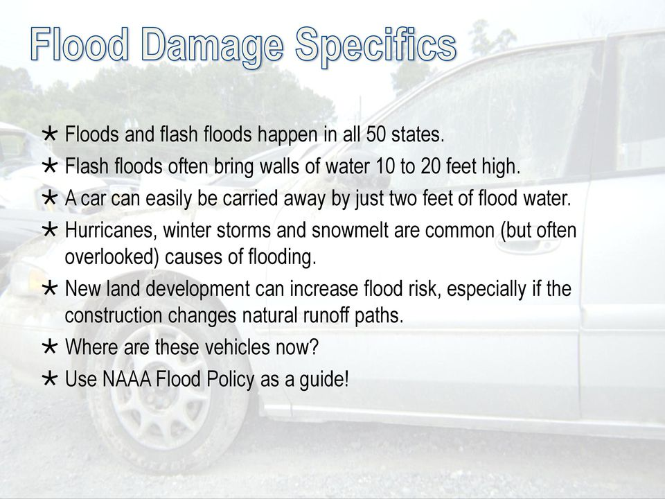 Hurricanes, winter storms and snowmelt are common (but often overlooked) causes of flooding.
