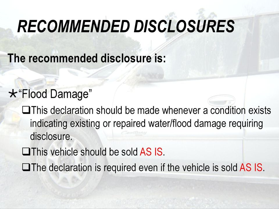 or repaired water/flood damage requiring disclosure.