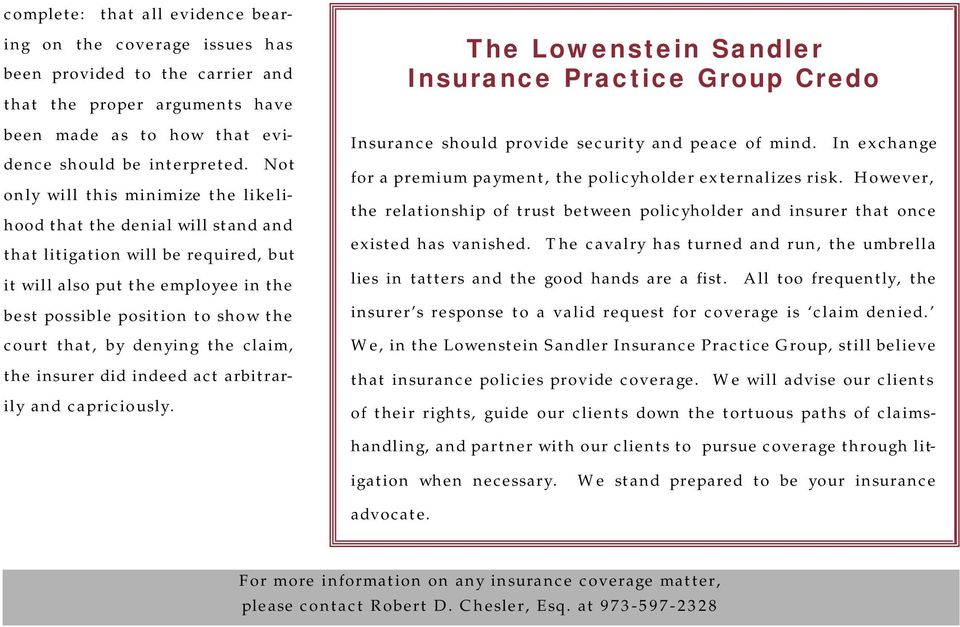 denying the claim, the insurer did indeed act arbitrarily and capriciously. The Lowenstein Sandler Insurance Practice Group Credo Insurance should provide security and peace of mind.