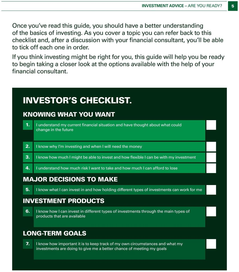 If you think investing might be right for you, this guide will help you be ready to begin taking a closer look at the options available with the help of your financial consultant.