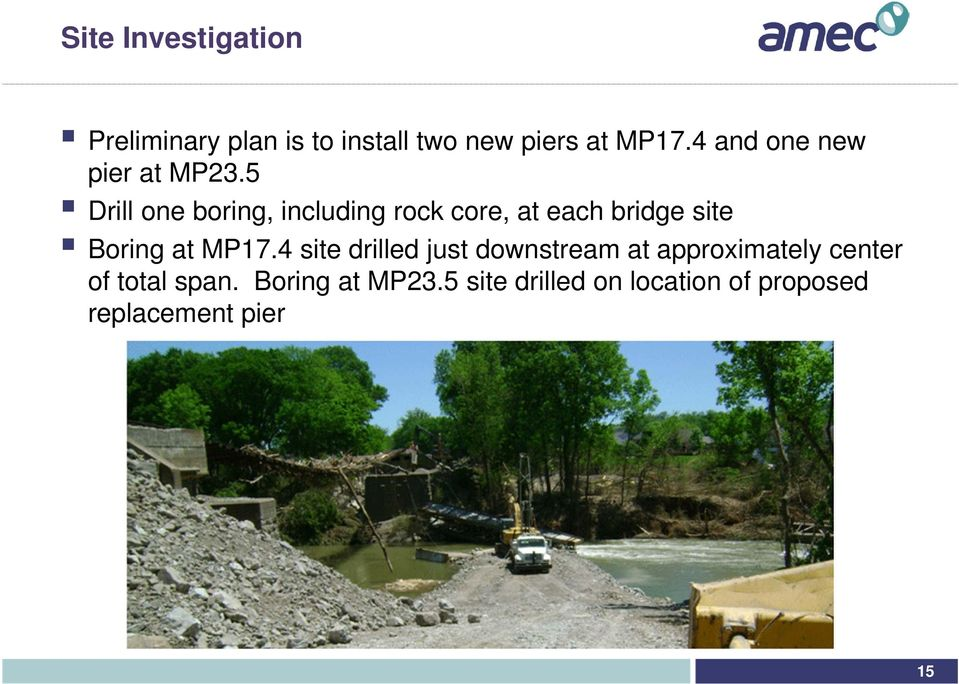 5 Drill one boring, including rock core, at each bridge site Boring at MP17.