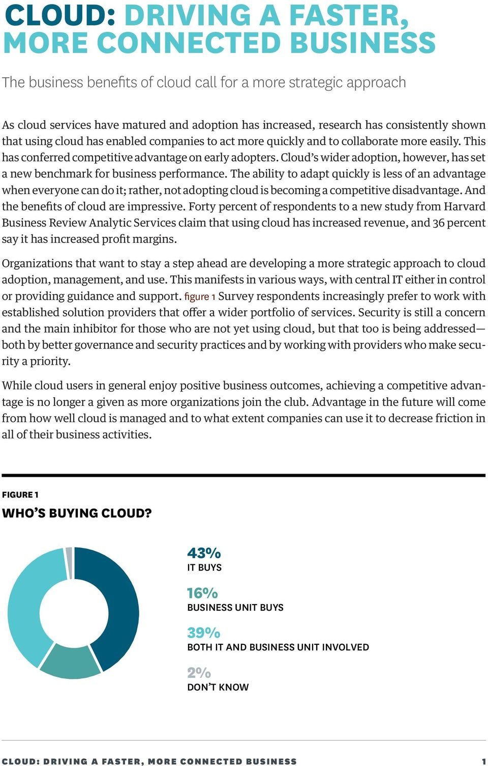 Cloud s wider adoption, however, has set a new benchmark for business performance.