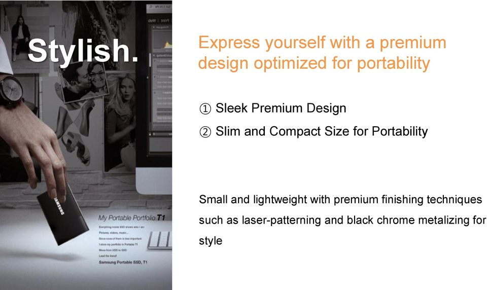 portability 1 Sleek Premium Design 2 Slim and Compact Size for