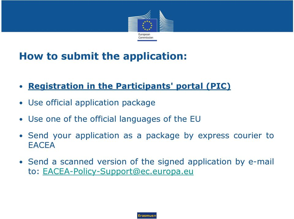 Send your application as a package by express courier to EACEA Send a scanned