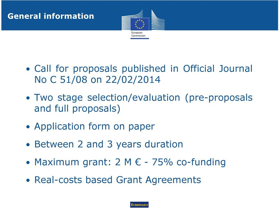 full proposals) Application form on paper Between 2 and 3 years