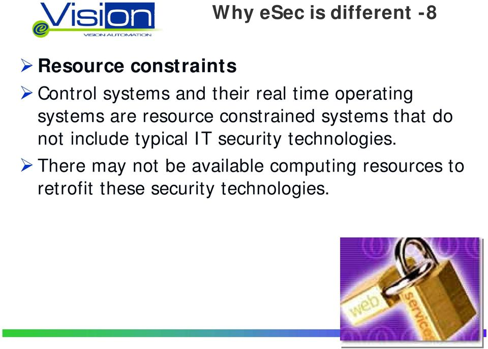 systems are resource constrained systems that do not include typical IT