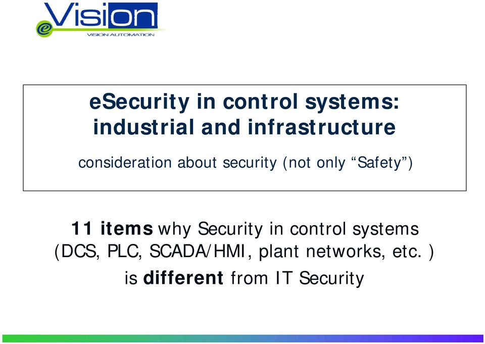 Safety ) 11 items why Security in control systems (DCS,