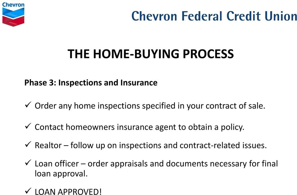 Contact homeowners insurance agent to obtain a policy.