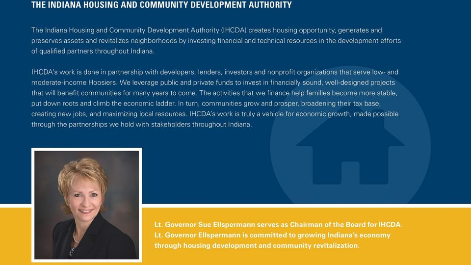 IHCDA s work is done in partnership with developers, lenders, investors and nonprofit organizations that serve low- and moderate-income Hoosiers.