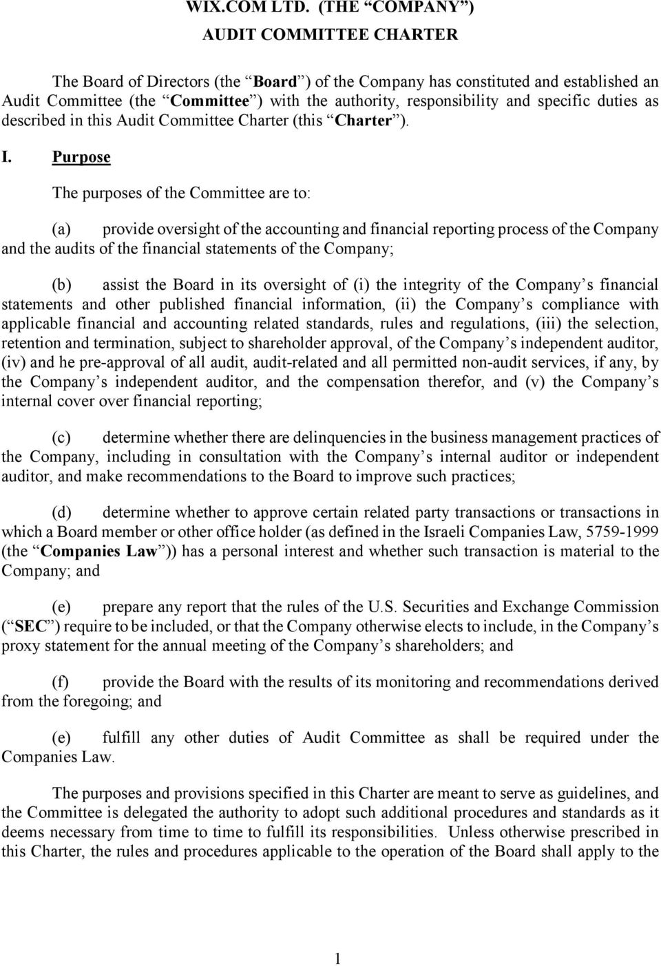 specific duties as described in this Audit Committee Charter (this Charter ). I.