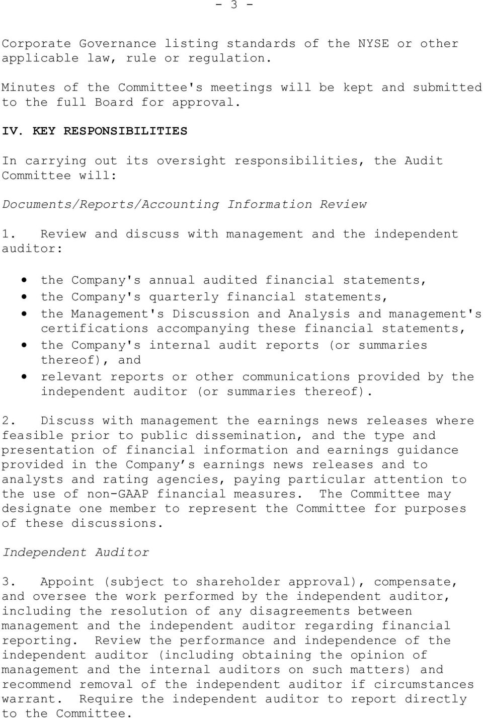 Review and discuss with management and the independent auditor: the Company's annual audited financial statements, the Company's quarterly financial statements, the Management's Discussion and