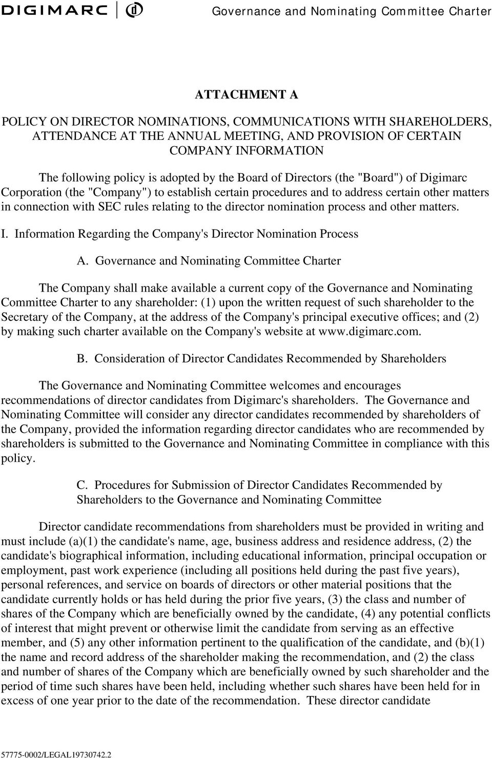 nomination process and other matters. I. Information Regarding the Company's Director Nomination Process A.