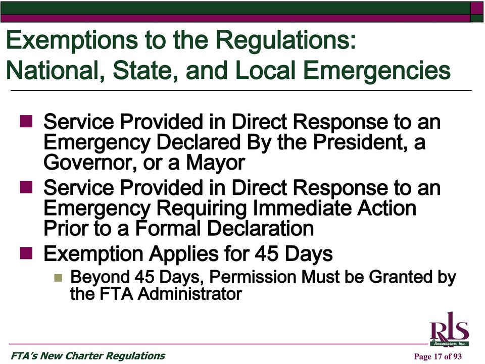 an Emergency Requiring Immediate Action Prior to a Formal Declaration Exemption Applies for 45 Days