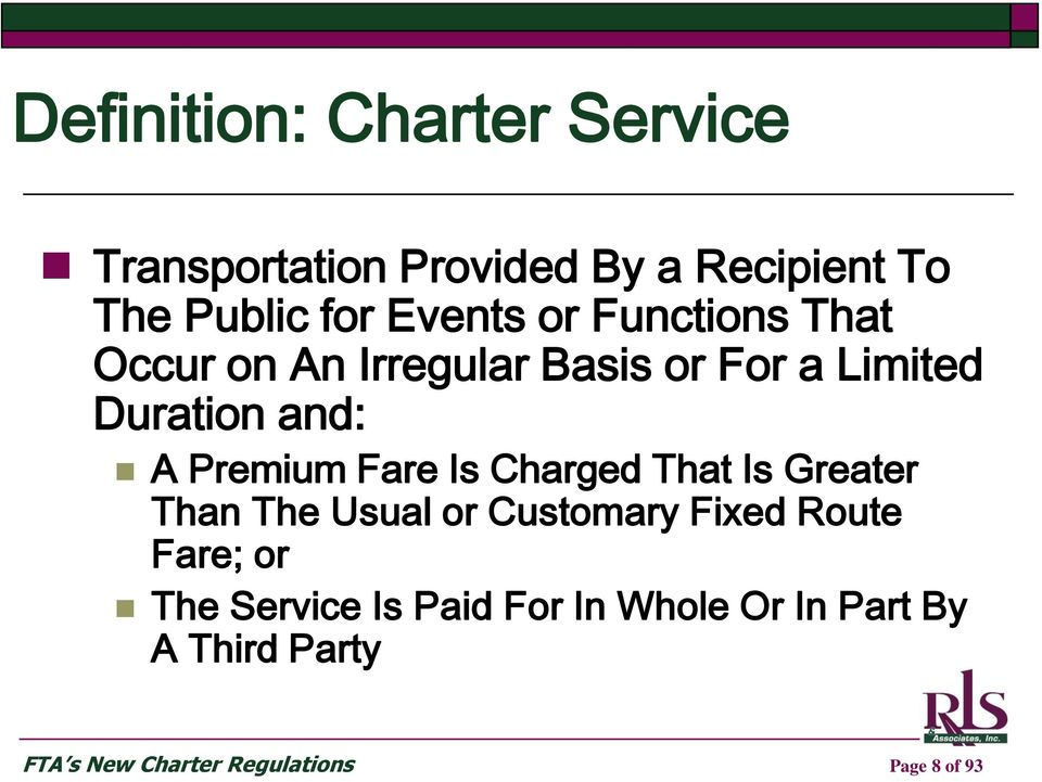 Premium Fare Is Charged That Is Greater Than The Usual or Customary Fixed Route Fare; or