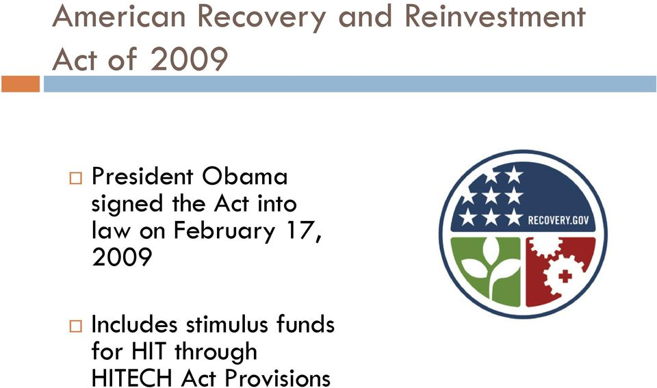law on February 17, 2009 Includes stimulus