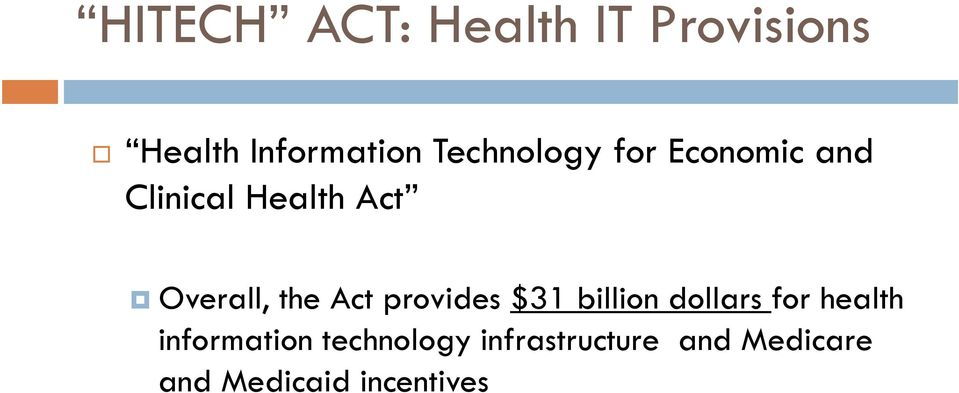 dollars for health Overall, the Act provides $31 billion dollars for