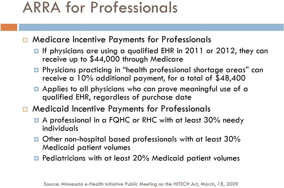 regardless of purchase date Medicaid Incentive Payments for Professionals A professional in a FQHC or RHC with at least 30% needy individuals Other non-hospital based professionals