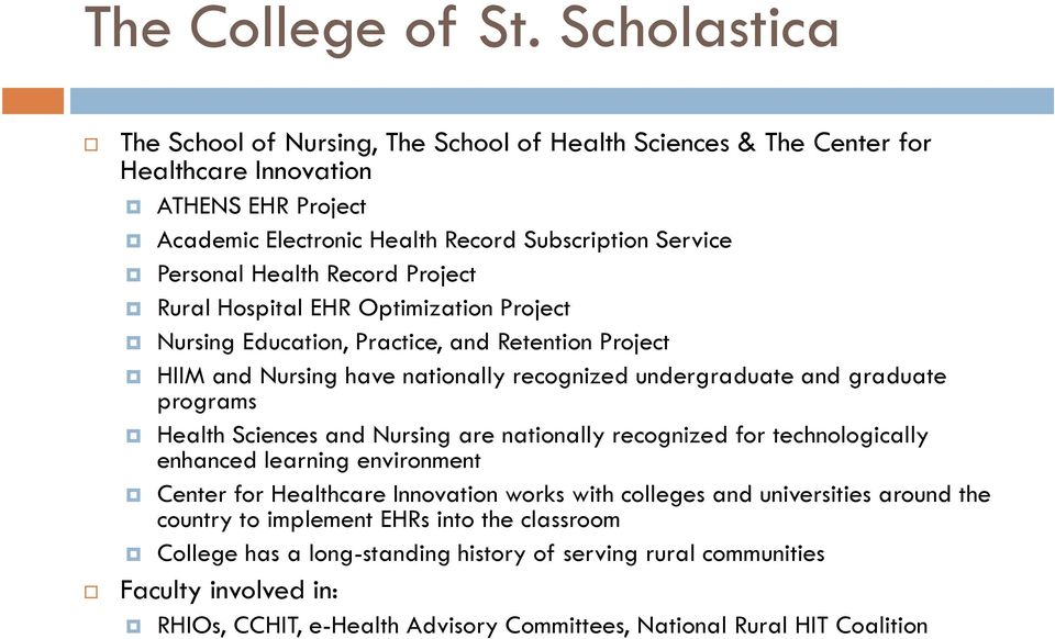 Record Project Rural Hospital EHR Optimization Project Nursing Education, Practice, and Retention Project HIIM and Nursing have nationally recognized undergraduate and graduate programs Health