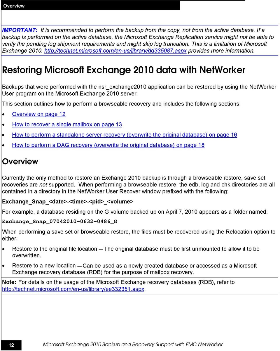 This is a limitation of Microsoft Exchange 2010. http://technet.microsoft.com/en-us/library/dd335087.aspx provides more information.