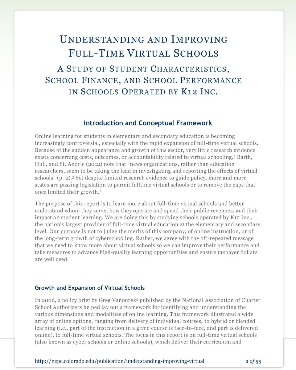 virtual schools. Because of the sudden appearance and growth of this sector, very little research evidence exists concerning costs, outcomes, or accountability related to virtual schooling.