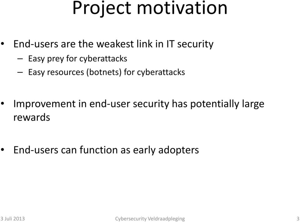 Improvement in end-user security has potentially large rewards